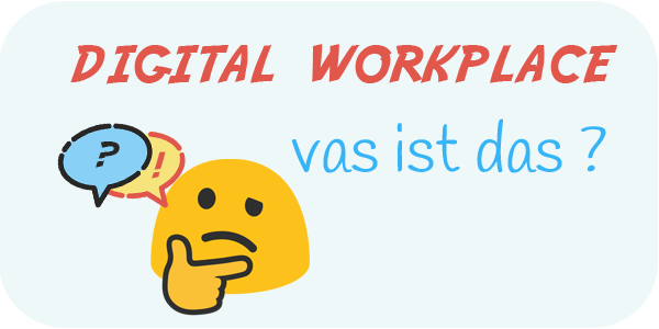Digital workplace what ?